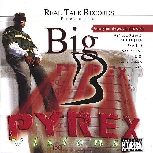 "BIG B (FROM GHETTO KAOS) ""PYREX VISIONS"" (NEW CD)"