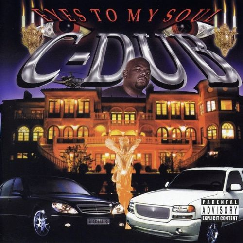"C-DUB ""EYES TO MY SOUL"" (NEW CD)"