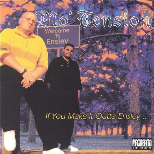 "MO' TENSION ""IF YOU MAKE IT OUTTA ENSLEY..."" (NEW CD)"