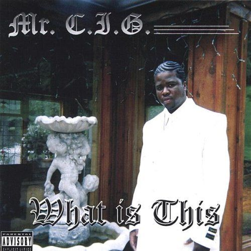 "MR. C.I.G. ""WHAT IS THIS"" (NEW CD)"