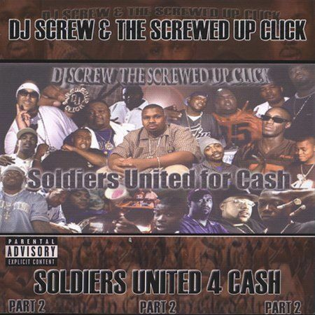 "DJ SCREW & THE SCREWED UP CLICK ""SOLDIERS UNITED 4 CASH: PART 2"" (NEW CD)"