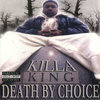 "KILLA KING ""DEATH BY CHOICE"" (USED CD)"