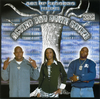 "TREEZ 4 LIFE ""ACTING BAD DOWN SOUTH"" (NEW CD)"