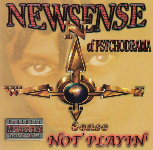 "NEWSENSE (OF PSYCHODRAMA) ""NOT PLAYIN"" (NEW CD)"