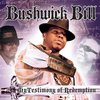 "BUSHWICK BILL ""MY TESTIMONY OF REDEMPTION"" (NEW CD)"