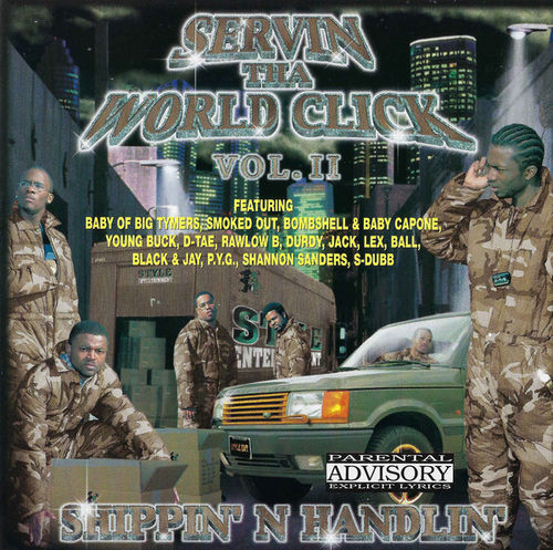 "SERVIN THA WORLD CLICK ""SHIPPIN' N HANDLIN' VOL. II"" (USED CD)"