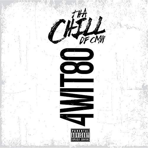 "THA CHILL (OF CMW) ""4WIT80"" (NEW CD)"