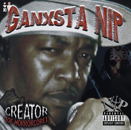 "GANXSTA NIP ""CREATOR OF HORRORCORE"" (NEW CD)"