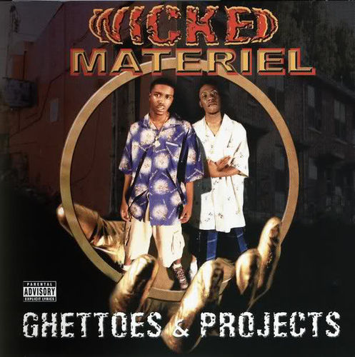 "WICKED MATERIEL ""GHETTOES & PROJECTS"" (NEW CD)"