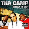 "THA CAMP ""BREAK IT OFF!"" (NEW CD)"