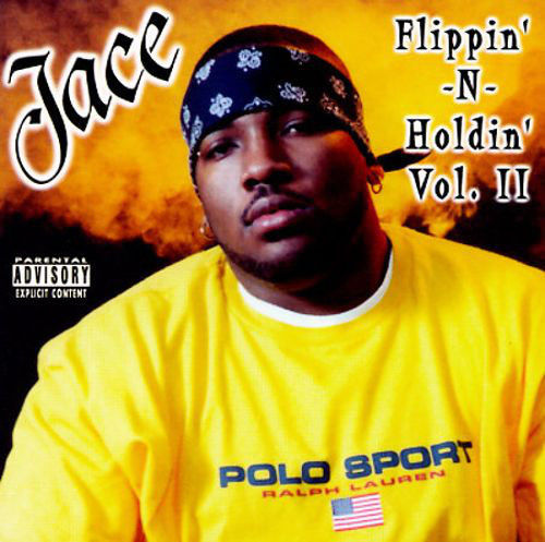 "JACE ""FLIPPIN' -N- HOLDIN' VOL. II"" (NEW CD)"