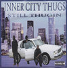 "INNER CITY THUGS ""STILL THUGIN"" (NEW CD)"