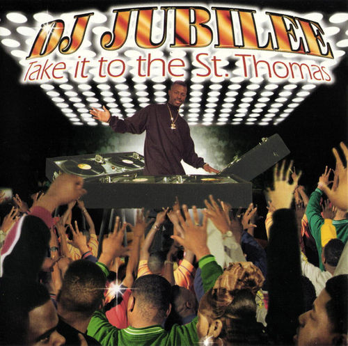 "DJ JUBILEE ""TAKE IT TO THE ST. THOMAS"" (USED CD)"