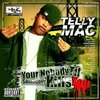 "TELLY MAC ""YOUR NOBODY TIL SOMEBODY KILLS YOU"" (USED CD)"