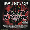 "DOWN & DIRTY BOYZ ""MONY N DA BANK"" (USED CD)"