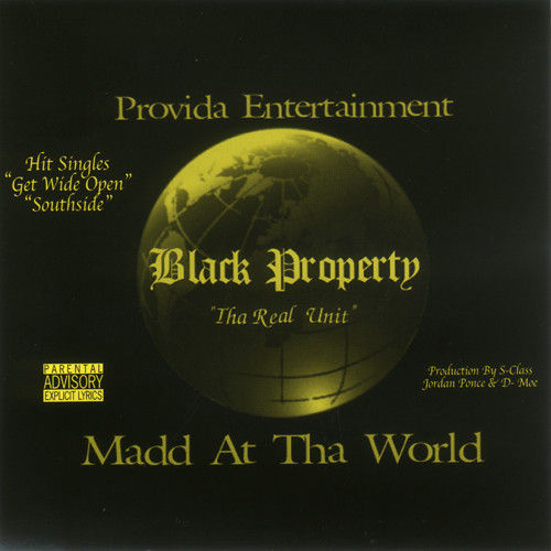 "BLACK PROPERTY ""MADD AT THA WORLD"" (USED CD)"