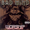 "BAD MIND ""WORSHIP - SK EDITION"" (USED CD)"