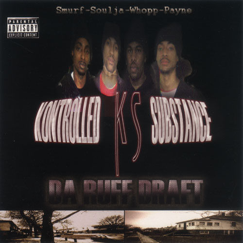 "KONTROLLED SUBSTANCE ""DA RUFF DRAFT"" (USED CD)"