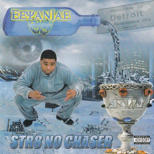 "EEYANJAE ""STR8 NO CHASER"" (NEW CD)"