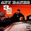 "ANT BANK ""THE BIG BAD ASS"" (USED CD)"