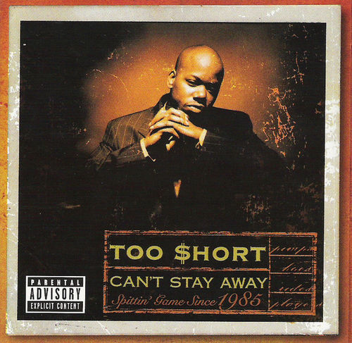 "TOO SHORT ""CAN'T STAY AWAY"" (USED CD)"