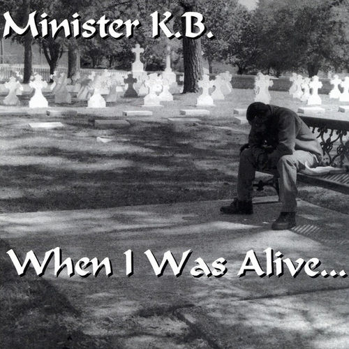 "MINISTER K.B. ""WHEN I WAS ALIVE..."" (USED CD)"