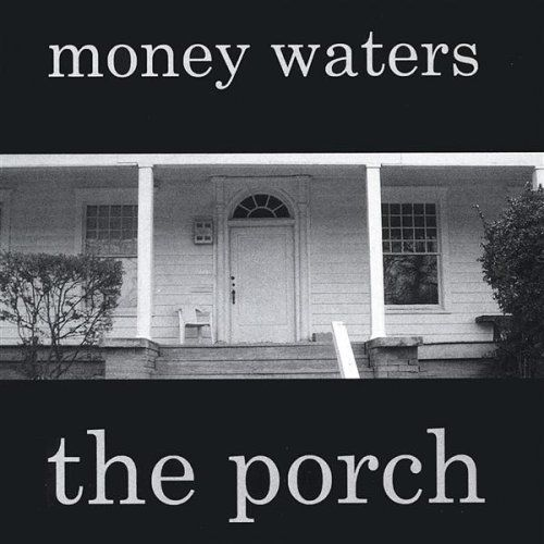"MONEY WATERS ""THE PORCH"" (USED CD)"