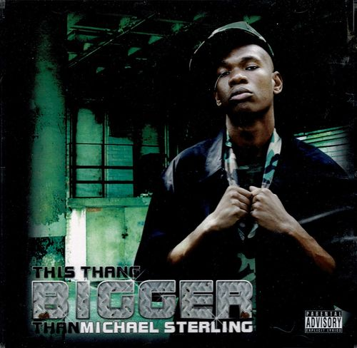"MICHAEL STERLING ""THIS THANG BIGGER THAN MICHAEL STERLING"" (NEW CD)"