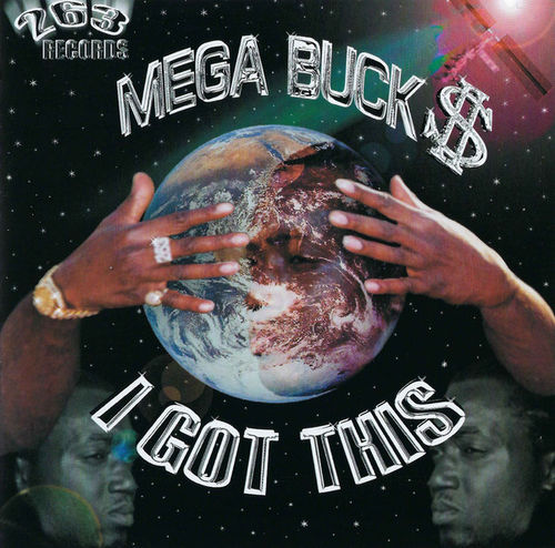 "MEGA BUCK$ ""I GOT THIS"" (USED CD)"