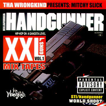 "MITCHY SLICK ""XXL GUNS VOL. 1: KILLAFORNIA HANDGUNNER"" (NEW CD)"