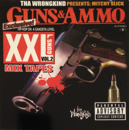 "MITCHY SLICK ""XXL GUNS VOL. 2: GUNS & AMMO"" (NEW CD)"