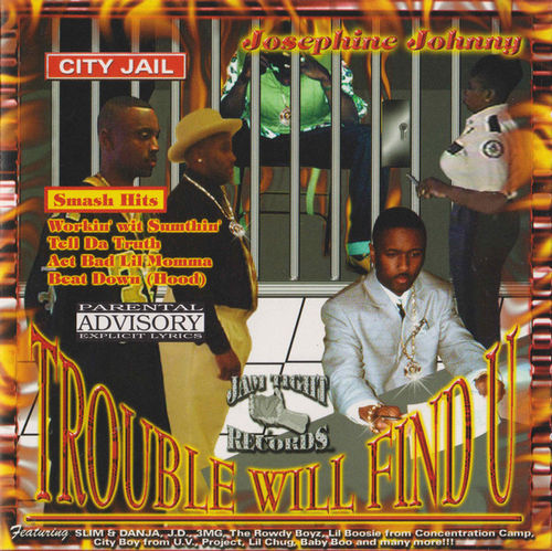 "JOSEPHINE JOHNNY ""TROUBLE WILL FIND U"" (NEW CD)"