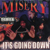 "MISERY ""IT'S GOING DOWN"" (NEW CD)"