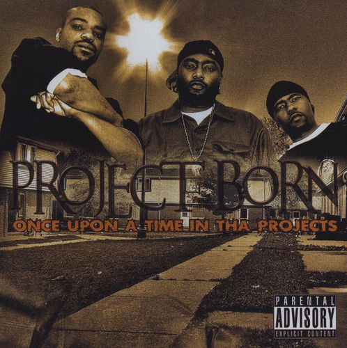 "PROJECT BORN ""ONCE UPON A TIME IN THA PROJECTS"" (NEW CD)"