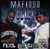 "MAFIOSO CLICK ""FEEL MY CHOPPA"" (USED CD)"