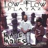 "LOW-FLOW PLAYAZ ""MAKE MOVES"" (USED CD)"