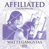 "WATTS GANGSTAS ""AFFILIATED"" (NEW CD)"