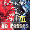"BLOODS & CRIPS ""BANGIN ON WAX PART III: NO PASSES"" (NEW 2-CD)"