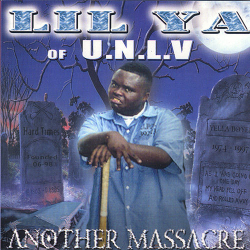 "LIL YA (OF U.N.L.V.) ""ANOTHER MASSACRE"" (USED CD)"