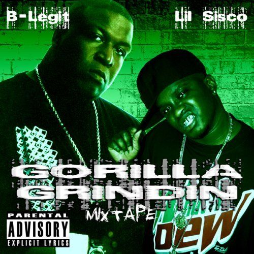 "B-LEGIT & LIL SISCO ""GORILLA GRINDIN' MIXTAPE"" (NEW CD)"