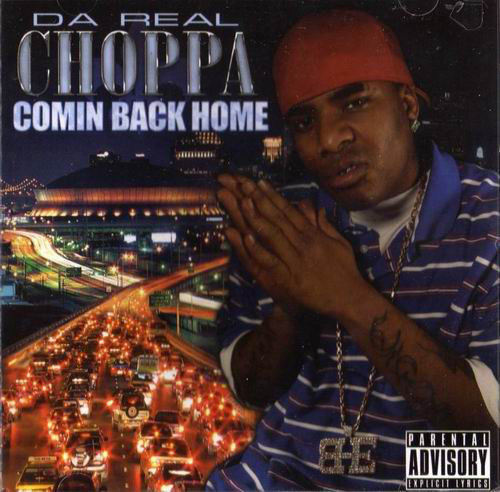 "DA REAL CHOPPA ""COMIN BACK HOME"" (NEW CD)"