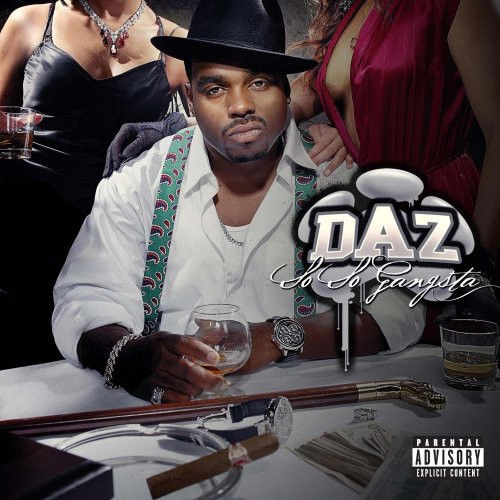 "DAZ ""SO SO GANGSTA"" (NEW CD)"