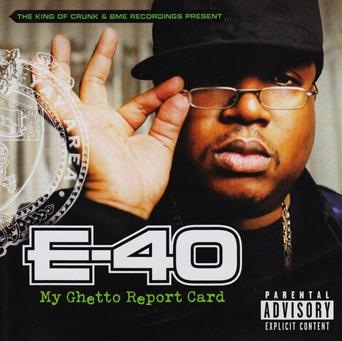 "E-40 ""MY GHETTO REPORT CARD"" (NEW CD)"