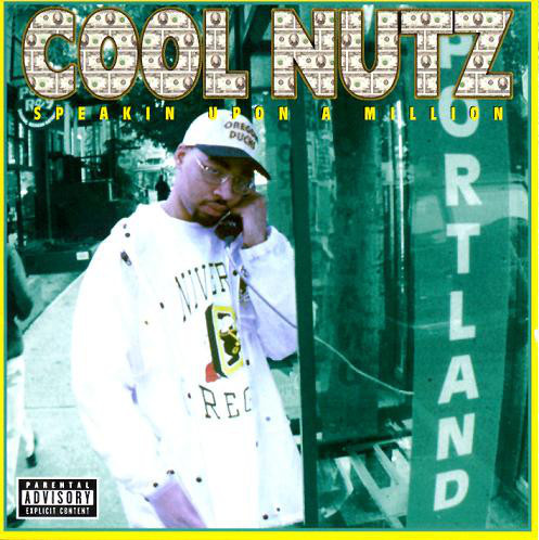 "COOL NUTZ ""SPEAKIN UPON A MILLION"" (NEW CD)"